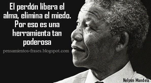 frases_de_Nelson_Mandela_El_Perdón_libera_el_alma_elimina_el_miedo_Por_eso_es_un_arma_tan_poderosa